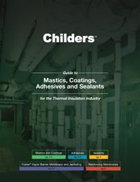 Childers Selection Guide to Mastics, Coatings, Adhesives and Sealants for the Thermal Insulation Industry .pdf
